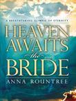 Heaven Awaits the Bride: A Breathtaking Glimpse of Eternity