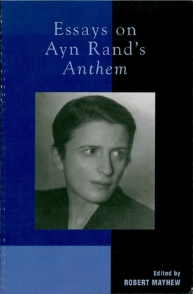 review of essays on ayn rand anthem stephen cox Ayn rand's atlas shrugged is unprecedented: a literary masterwork that presents a startlingly new philosophical system in the form of a mystery novel in his latest collection of essays, robert mayhew has assembled an impressive group of scholars who explore rand's last and most ambitious novel as a work of literature and of philosophy and place it in its historical and cultural context.