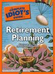 The Complete Idiot's Guide to Retirement Planning