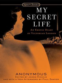 My Secret Life: An Erotic Diary of Victorian London
