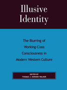 Illusive Identity: The Blurring of Working Class Consciousness in Modern Western Culture