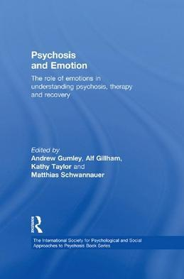 Psychosis and Emotion: The role of emotions in understanding psychosis, therapy and recovery