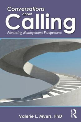 Conversations about Calling: Advancing Management Perspectives