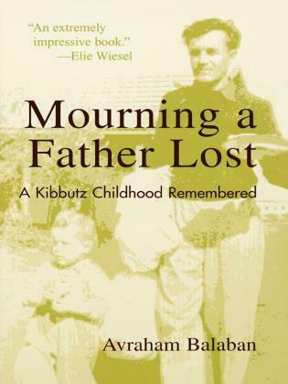 Mourning a Father Lost: A Kibbutz Childhood Remembered