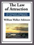 The Law of Attraction or Thought Vibration in the Thought World