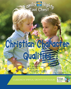 Christian Character Qualities: Family Nights Tool Chest