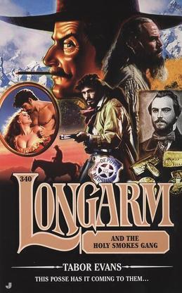 Longarm 340: Longarm Holy Smokes Gang