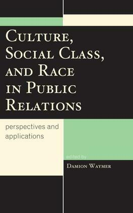 Culture, Social Class, and Race in Public Relations: Perspectives and Applications