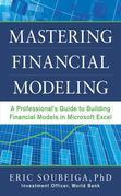 Mastering Financial Modeling: A Professional's Guide to Building Financial Models in Microsoft Excel