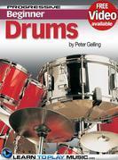 Beginner Drum Lessons - Progressive: Teach Yourself How to Drum