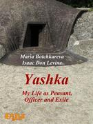 Yashka. My Life as Peasant, Officer and Exile