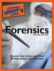 The Complete Idiot's Guide to Forensics, 2nd Edition
