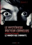 Le Mystérieux Docteur Cornélius, épisode 2