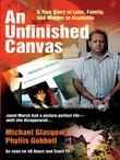AN Unfinished Canvas: A True Story of Love, Family, and Murder in Nashville