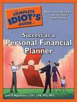 The Complete Idiot's Guide to Success as a Personal Financia