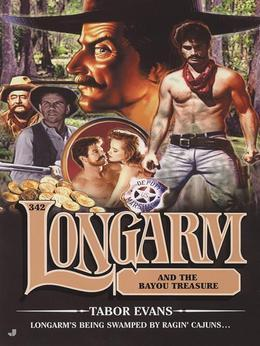 Longarm 342: Longarm and the Bayou Treasure