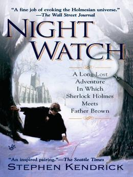 Night Watch: A Long Lost Adventure In Which Sherlock Holmes Meets FatherBrown