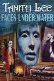 Faces Under Water: The Secret Books of Venus: Book 1