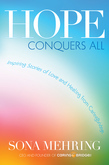 Hope Conquers All: Inspiring Stories of Love and Healing from CaringBridge