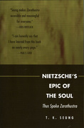 Nietzsche's Epic of the Soul: Thus Spoke Zarathustra
