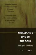 Nietzsche's Epic of the Soul: Thus Spoke Zarathustra