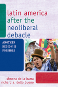 Latin America after the Neoliberal Debacle: Another Region is Possible