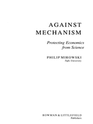 Against Mechanism: Protecting Economics from Science