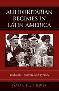 Authoritarian Regimes in Latin America: Dictators, Despots, and Tyrants