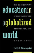 Education in a Globalized World: The Connectivity of Economic Power, Technology, and Knowledge