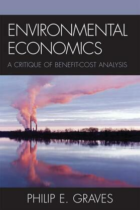 Environmental Economics: A Critique of Benefit-Cost Analysis