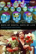 Days of Death: Ritual in the Popular Culture of Oaxaca
