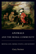 Animals and the Moral Community: Mental Life, Moral Status, and Kinship