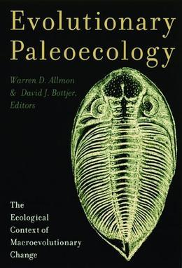 Evolutionary Paleoecology: The Ecological Context of Macroevolutionary Change