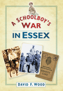 A Schoolboy's War in Essex