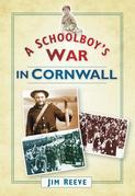 A Schoolboy's War in Cornwall