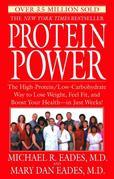 Protein Power: The High-Protein/Low-Carbohydrate Way to Lose Weight, Feel Fit, and Boost Your H ealth--in Just Weeks!