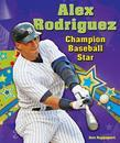 Alex Rodriguez: Champion Baseball Star