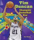 Tim Duncan: Champion Basketball Star