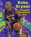 Kobe Bryant: Champion Basketball Star