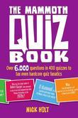 The Mammoth Quiz Book: Over 6,000 questions in 400 quizzes to tax even hardcore quiz fanatics