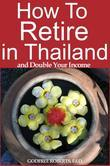 How to Retire in Thailand and Double Your Income