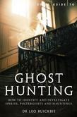 A Brief Guide to Ghost Hunting: How to Investigate Paranormal Activity from Spirits and Hauntings to Poltergeists