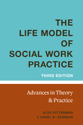 The Life Model of Social Work Practice: Advances in Theory and Practice (Third Edition)