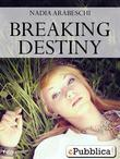 Breaking Destiny
