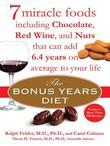 The Bonus Years Diet: 7 Miracle Foods That Can Add Years to Your Life