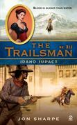 The Trailsman #311: Idaho Impact