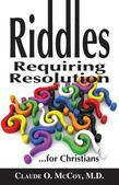 Riddles Requiring Resolution ... for Christians