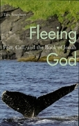 Fleeing God: Fear, Call, and the Book of Jonah