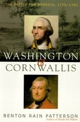 Washington and Cornwallis: The Battle for America, 1775-1783