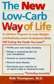 The New Low Carb Way of Life: A Lifetime Program to Lose Weight and Radically Lower Cholesterol While Still Eating the Foods You Love, Including Cho